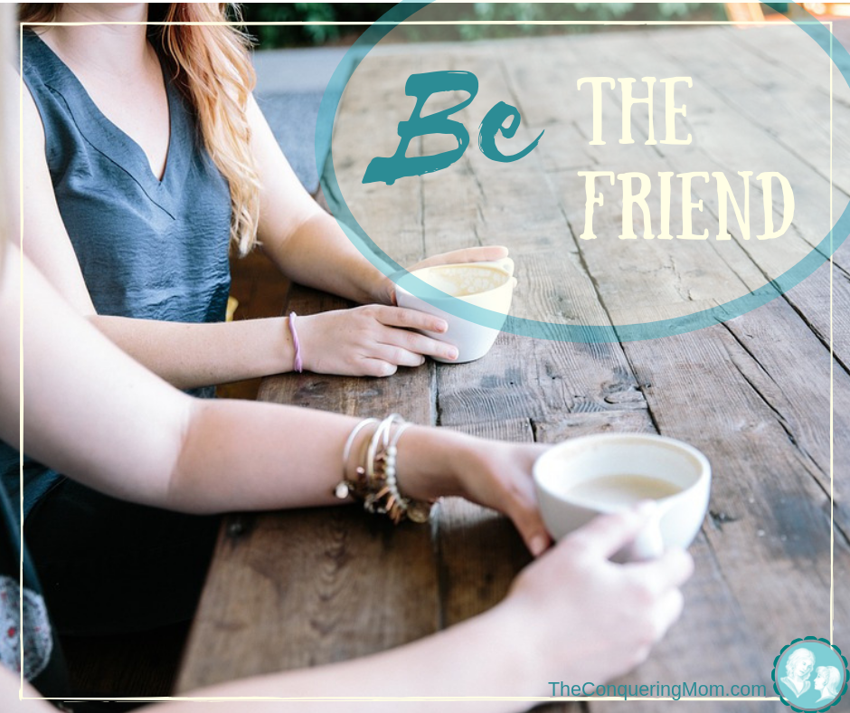 BE the friend she needs, instead of collecting friends. Be the adult in your friendships!